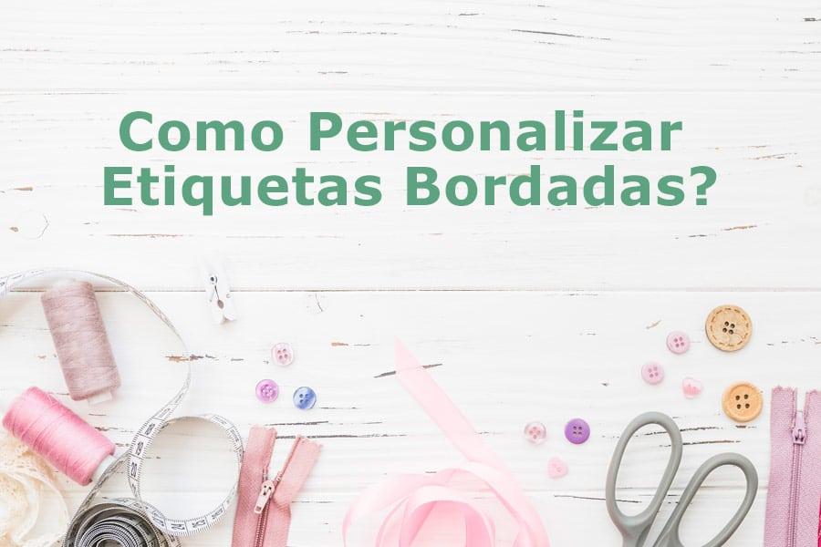 Etiquetas bordadas veja como e facil personalizar a sua na Loja Online